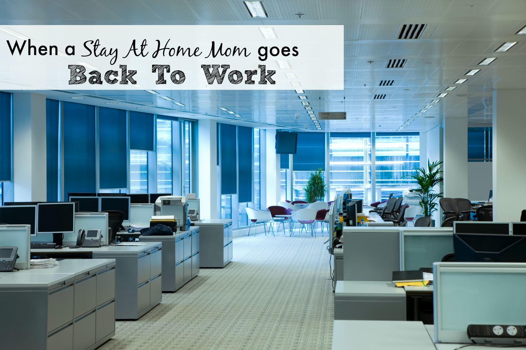 stay at home going back to work