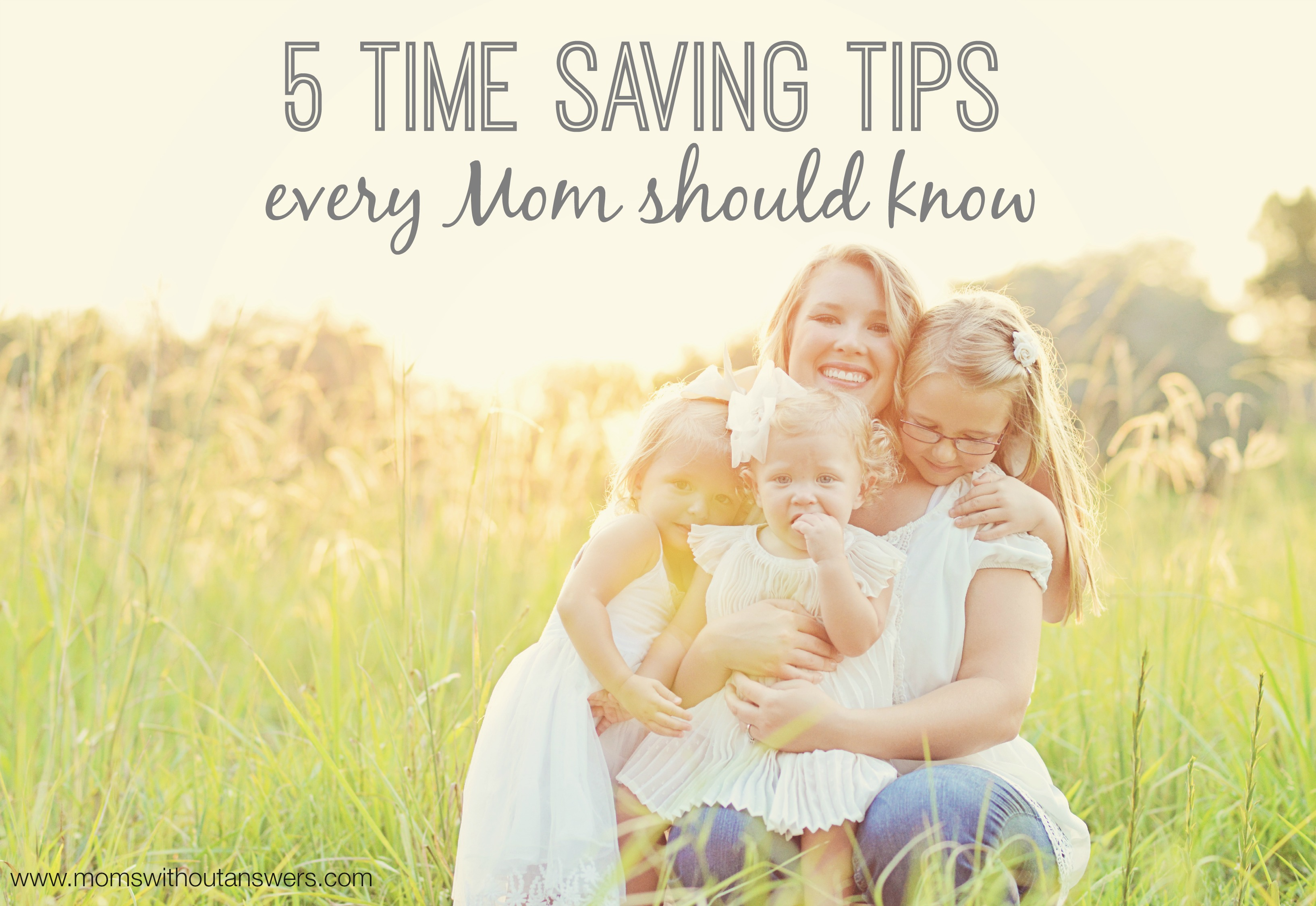 5 Time Saving Tips Every Mom Should Know