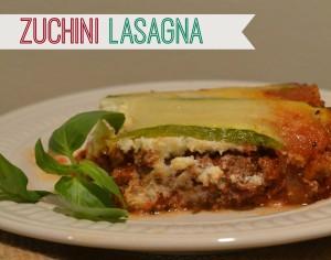 Summer Recipe: Zuchini Lasagna