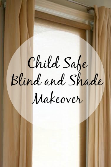 Child Safe Blind and Shade Makeover
