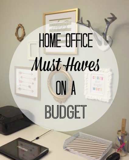 Home Office Must Haves on a Budget