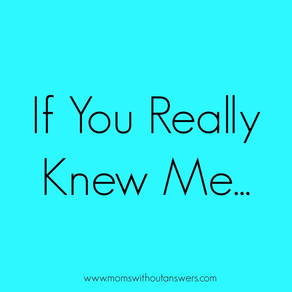If You Really Knew Me