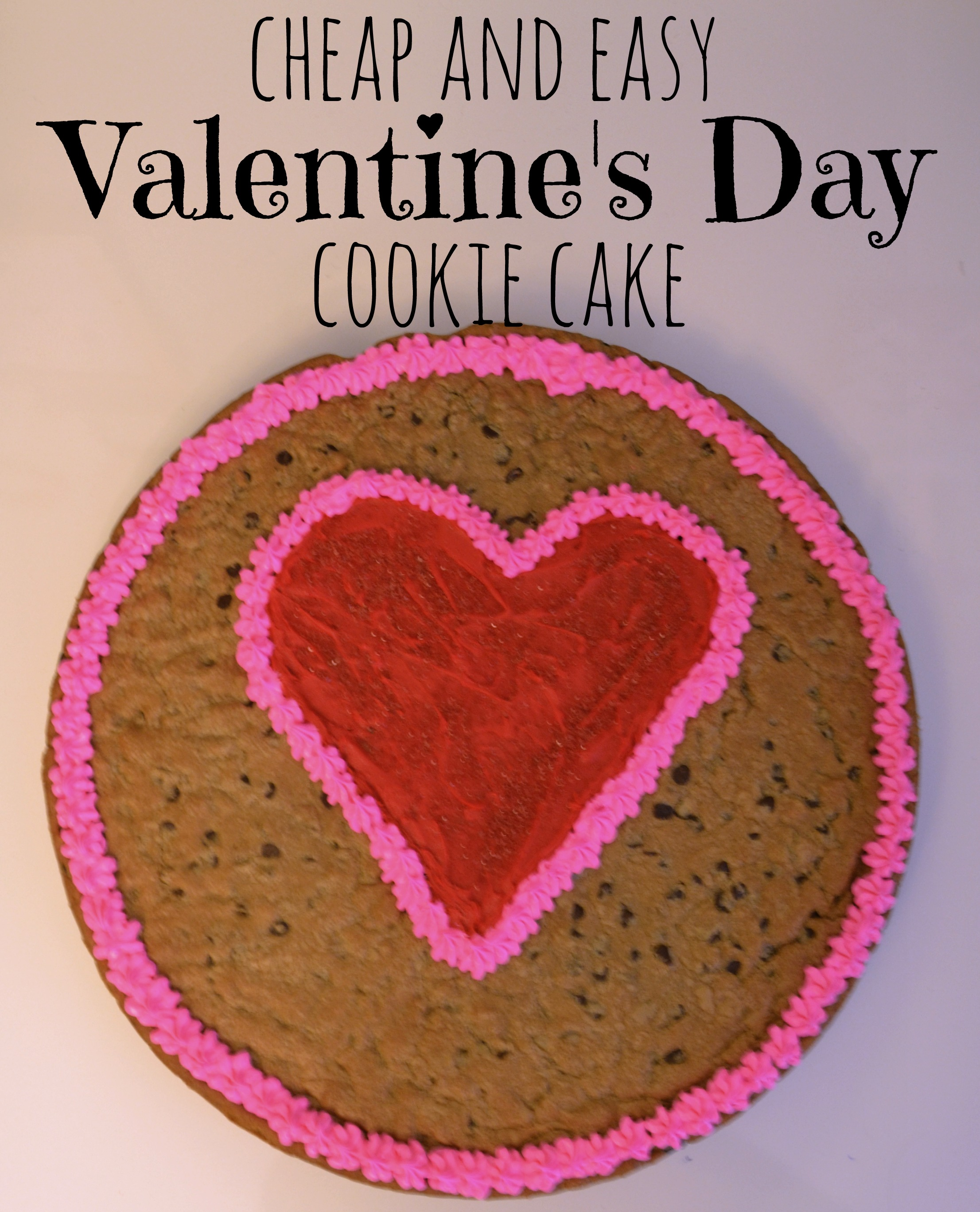 Cheap and Easy Valentine's Day Cookie Cake