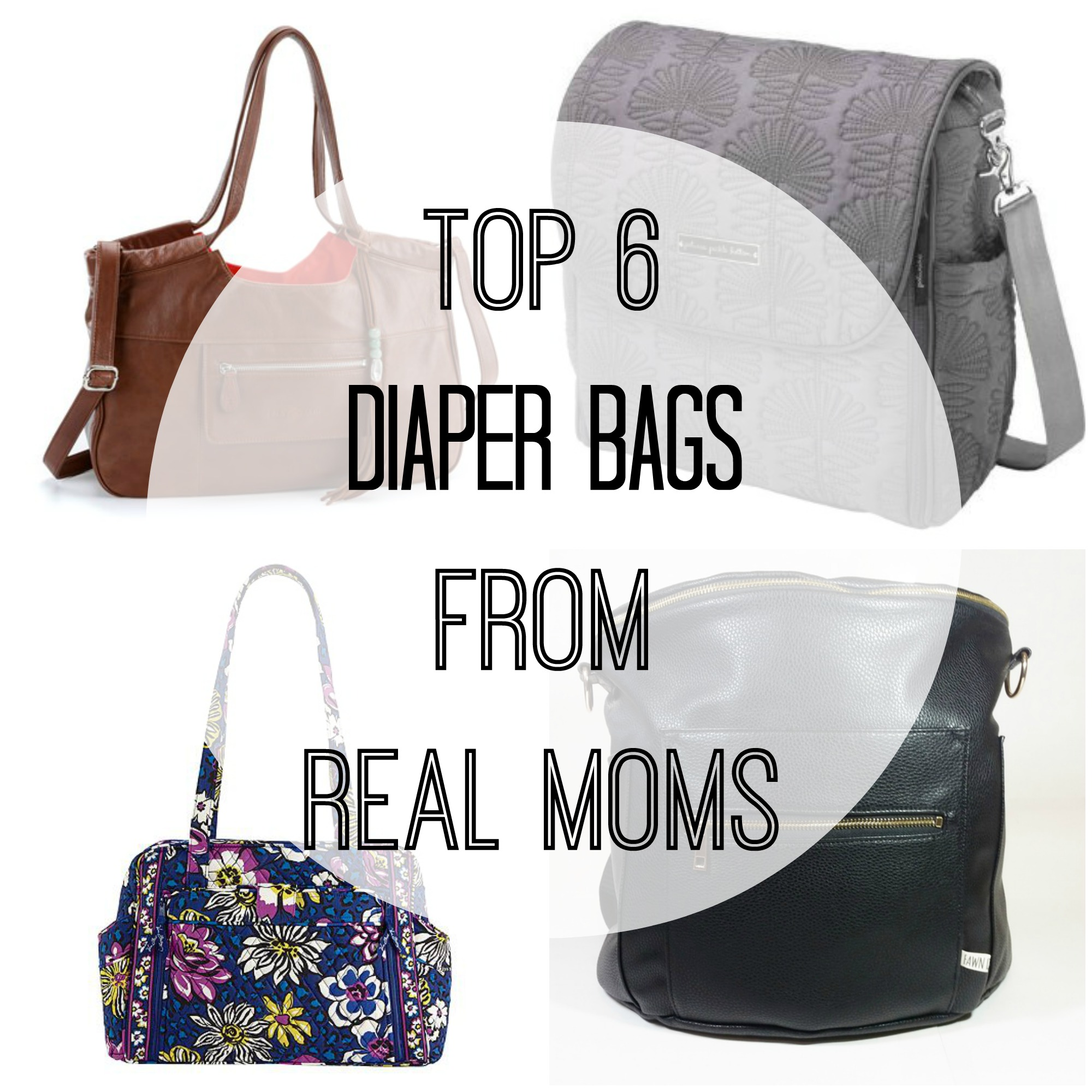Top 6 Diaper Bags from Real Moms