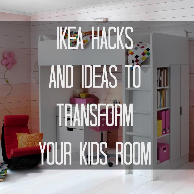 Ikea Hacks and Ideas to Transform Your Kids Room