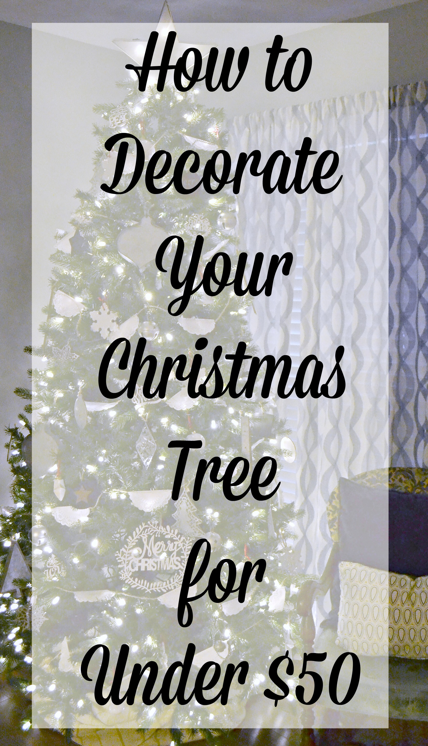 How to Decorate Your Christmas Tree for Under $50