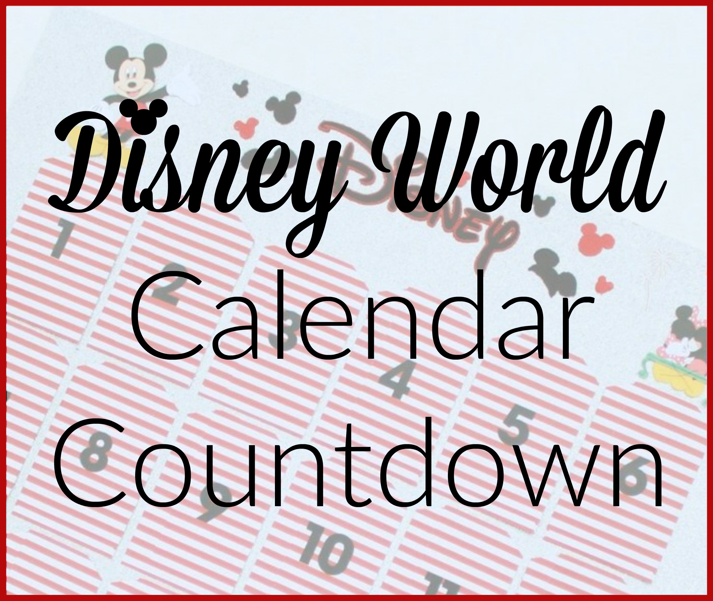 Disney World Calendar Countdown