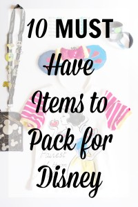 10 Must Have Items to Pack for Disney, Disney World Packing