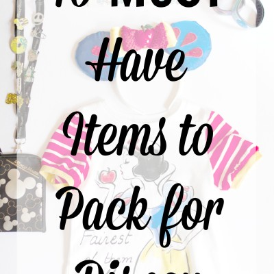 10 Must Haves to Pack for Disney