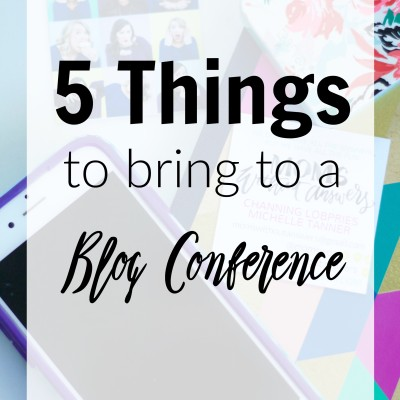 5 Things To Bring To A Blog Conference