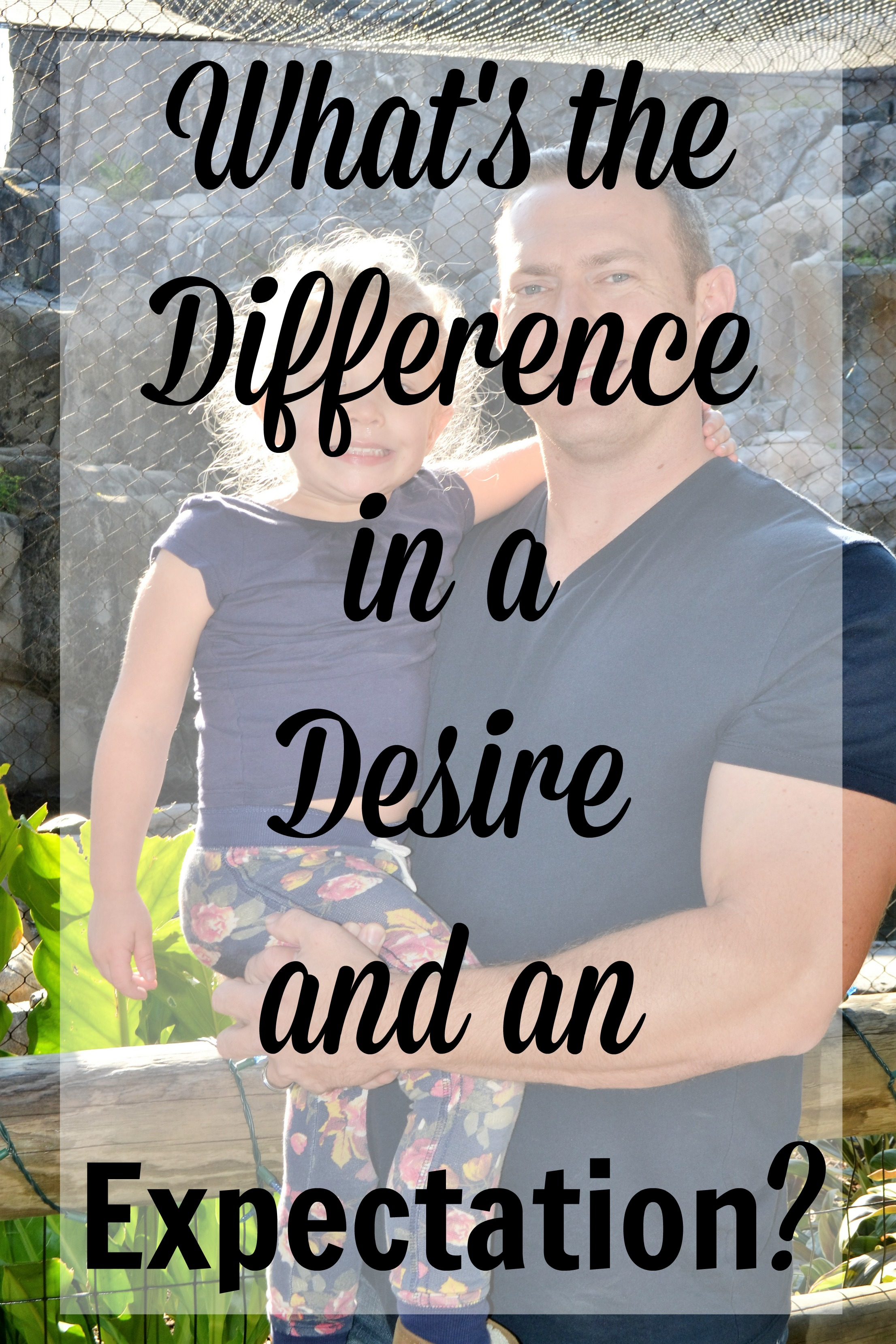 What's the difference in a desire and an expectation
