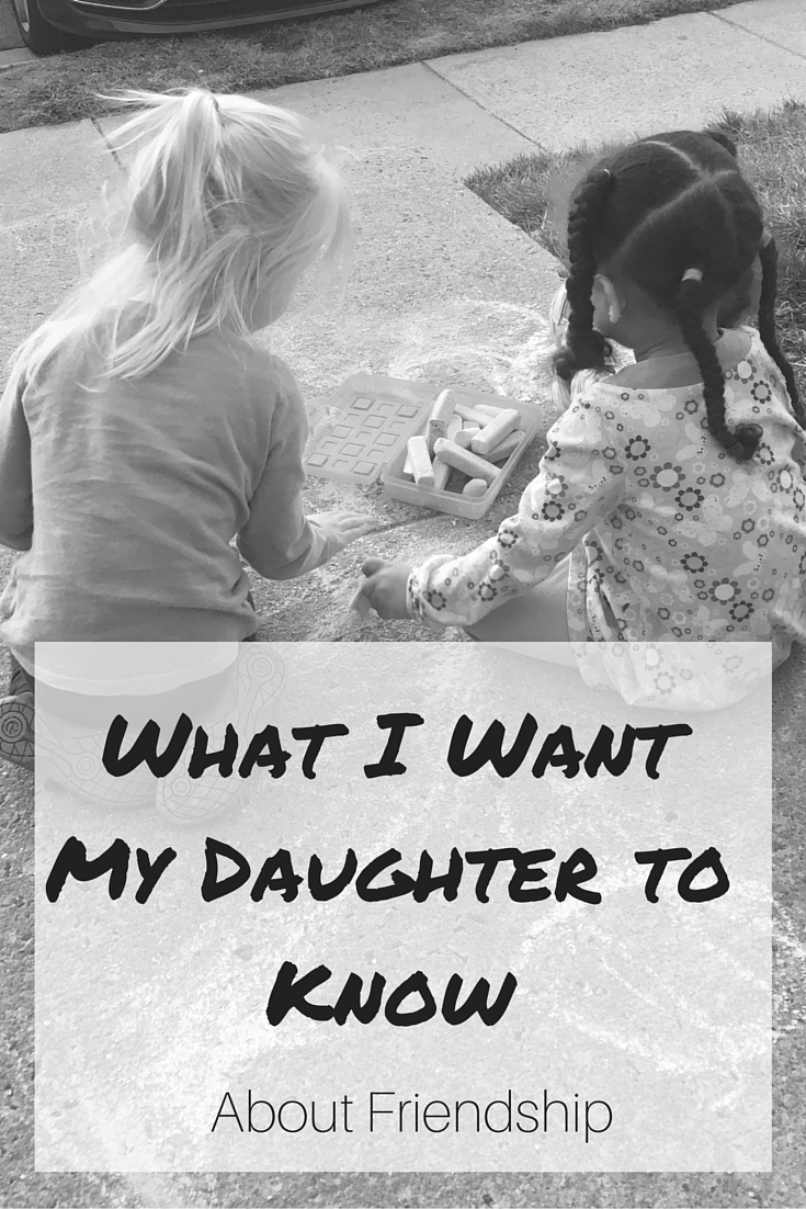 What I Want My Daughter to Know About Friendship