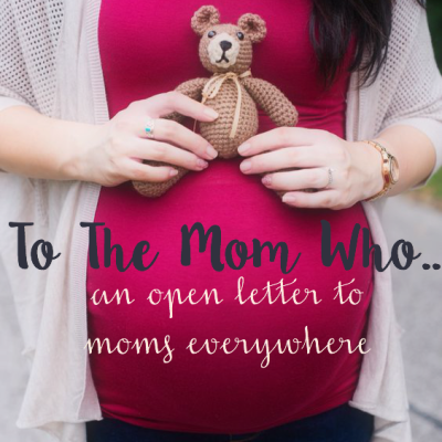 To The Mom Who..