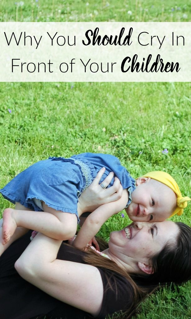 Why You Should Cry In Front Of Your Children