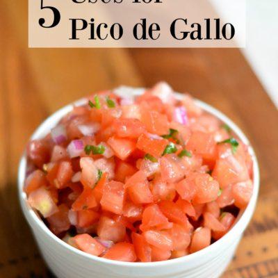 5 Uses for Pico de Gallo