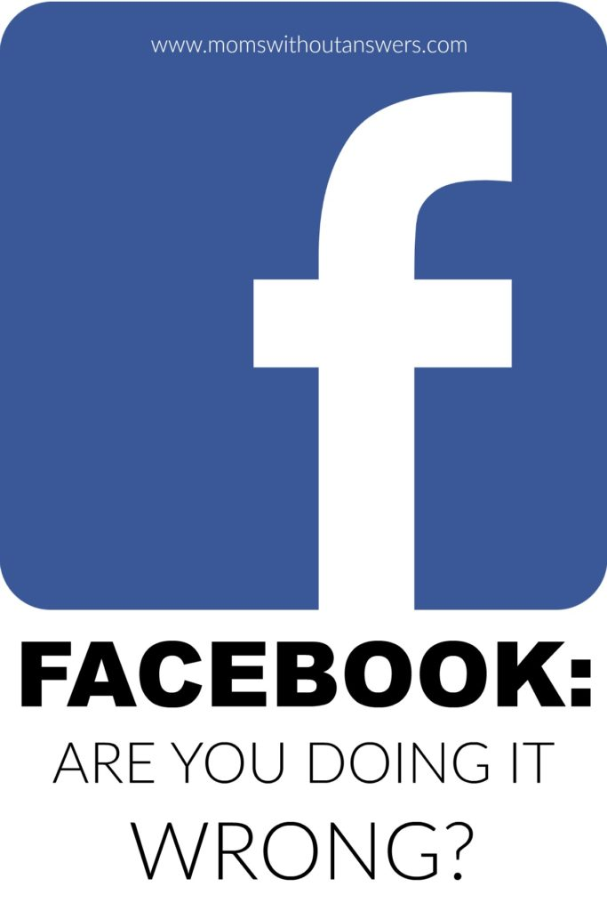 Facebook: Are You Doing It Wrong?