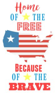 Home of the Free Because of the Brave. Fourth of July. Free Printable