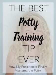 Best Potty Training Tip Ever- How my preschooler finally mastered the potty.