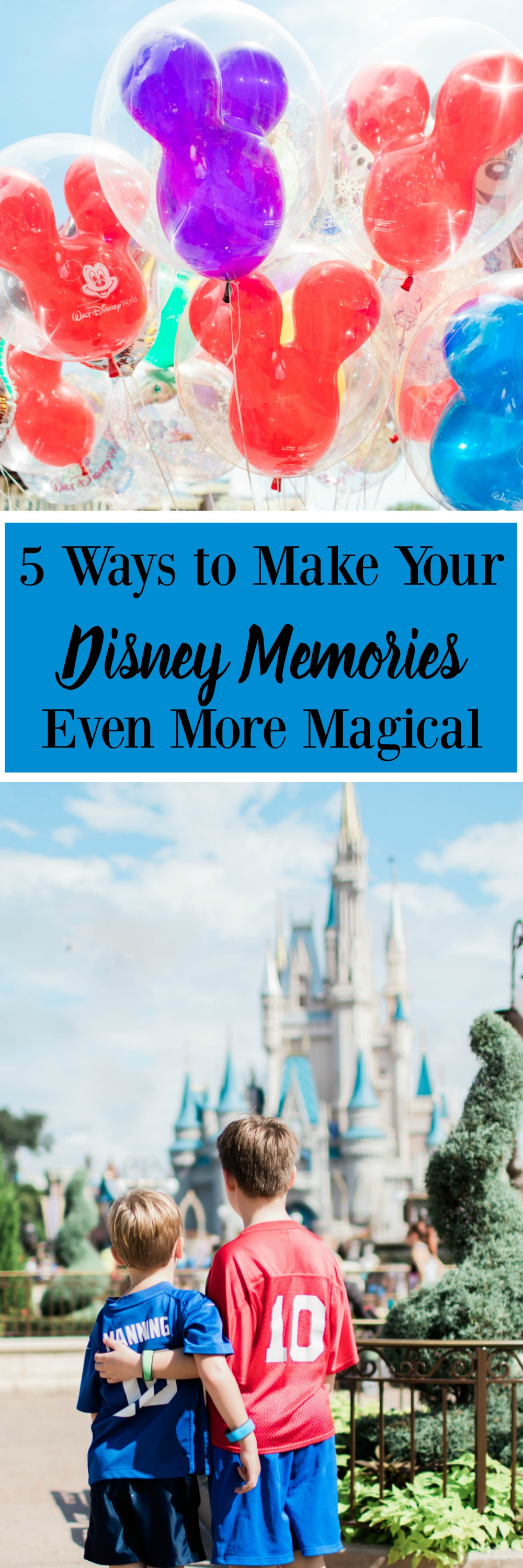 five-ways-to-make-your-disney-memories-even-more-magical-2