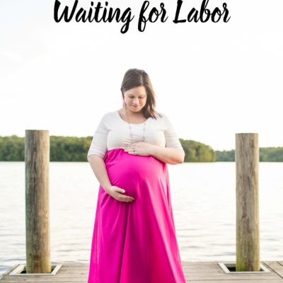 Things You Do When You're Waiting for Labor