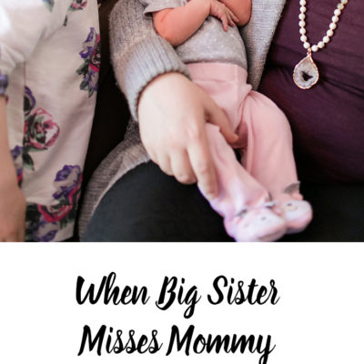 Welcoming a Sibling: When Big Sister Misses Mommy