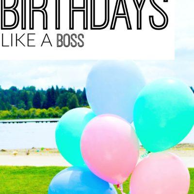 5 Ways to Tackle Birthdays Like a Boss