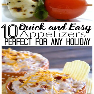 10 Quick and Easy Appetizers Perfect for any Holiday