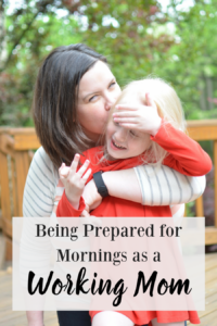 Being Prepared for Mornings as a Working Mom