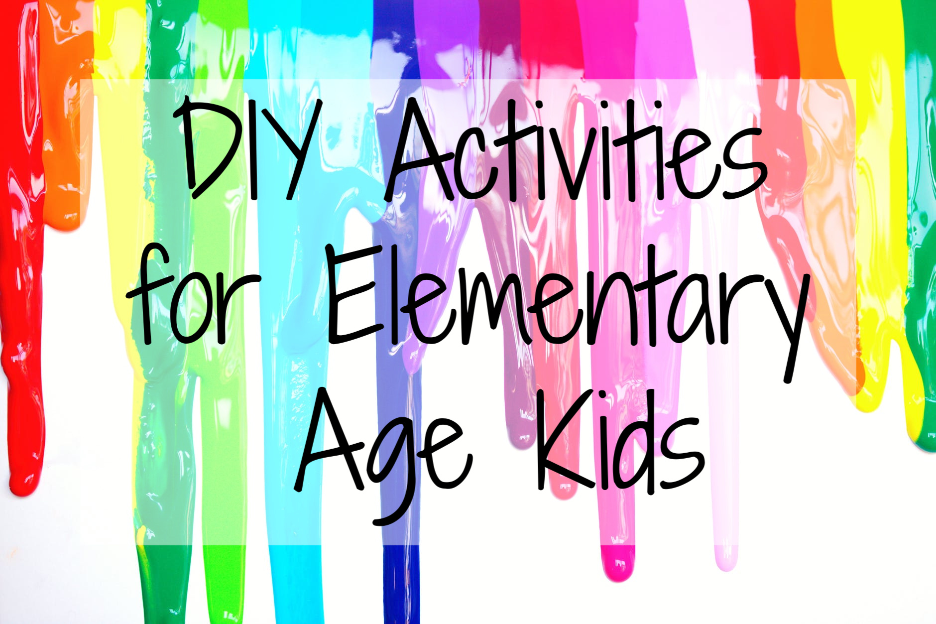 DIY Activties for Elementary age kids
