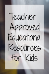 Teacher Approved Educational Resources for Kids